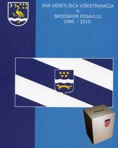 Dva desetljeća višestranačja u brodskom Posavlju 1990. – 2010.